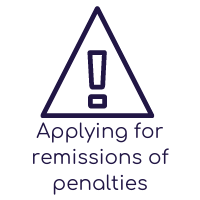 Applying for Remissions of Penalities