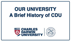 Watch film: Our University - A Brief History of CDU