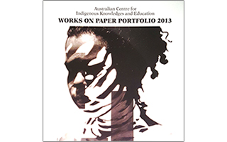 Australian Centre for Indigenous Knowledges and Education: Works on paper portfolio 2013