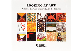 Looking at Art: Charles Darwin University Art Collection