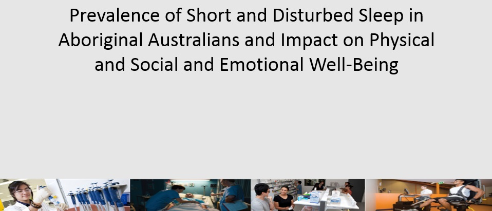 Impact of Short and Disturbed Sleep on Physical and Social and Emotional Well-Being for Aboriginal Australians