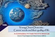 Young onset dementia : Carers' needs and thier quality of life