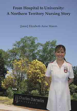"""The cover of """"From hospital to university: a Northern Territory nursing story"""""""