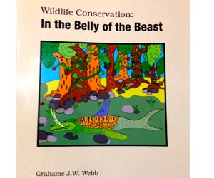 """CDU Adjunct Professor Grahame Webb has released his book """"Wildlife Conservation: in the Belly of the Beast"""""""