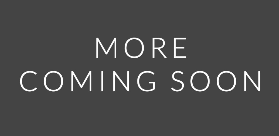 More - Coming soon