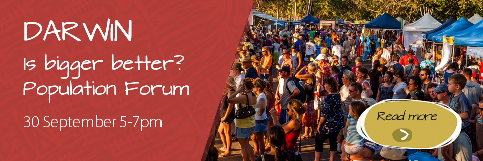 Population Forum - Darwin- is bigger better?